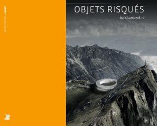 """Vernissage du livre """"OBJETS RISQUES"""" au FAR"""